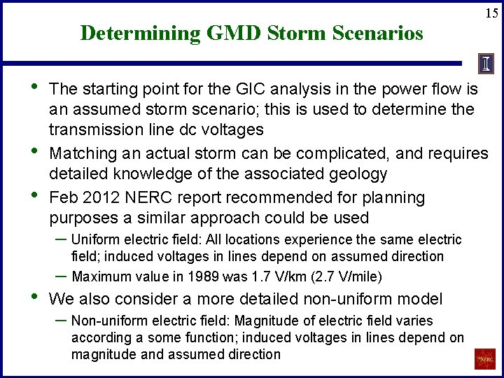 Determining GMD Storm Scenarios • • • The starting point for the GIC analysis