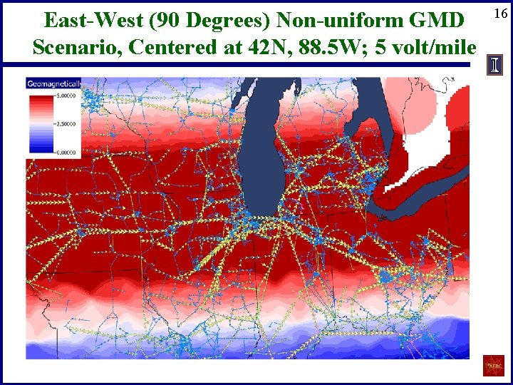 East-West (90 Degrees) Non-uniform GMD Scenario, Centered at 42 N, 88. 5 W; 5