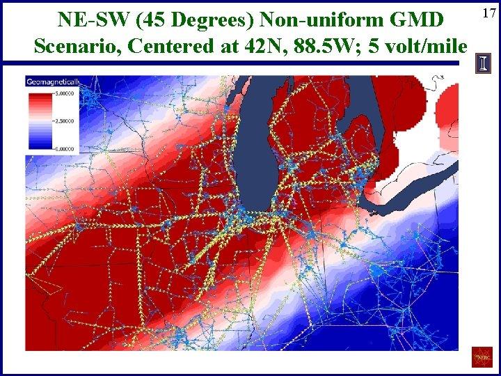 NE-SW (45 Degrees) Non-uniform GMD Scenario, Centered at 42 N, 88. 5 W; 5