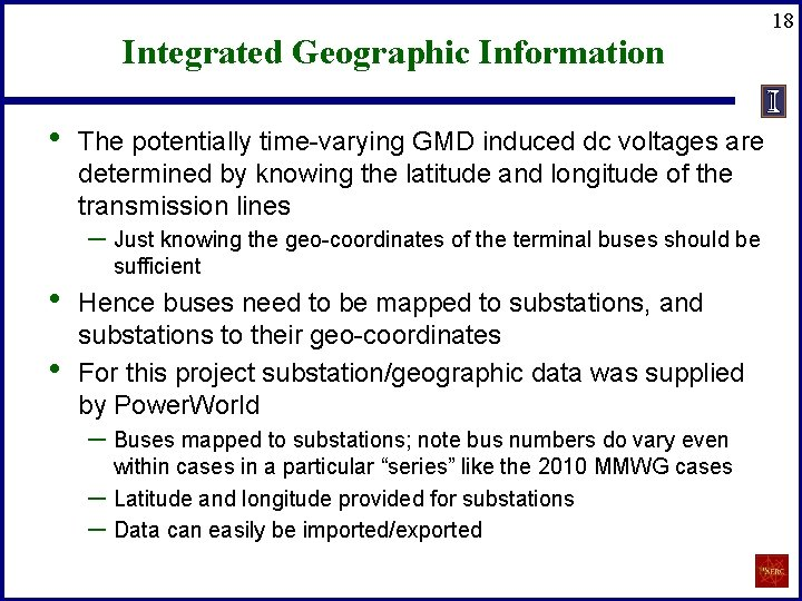 Integrated Geographic Information • The potentially time-varying GMD induced dc voltages are determined by