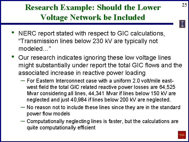Research Example: Should the Lower Voltage Network be Included • • 25 NERC report