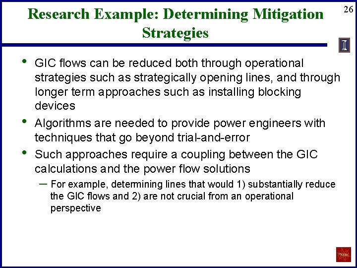 Research Example: Determining Mitigation Strategies • • • GIC flows can be reduced both