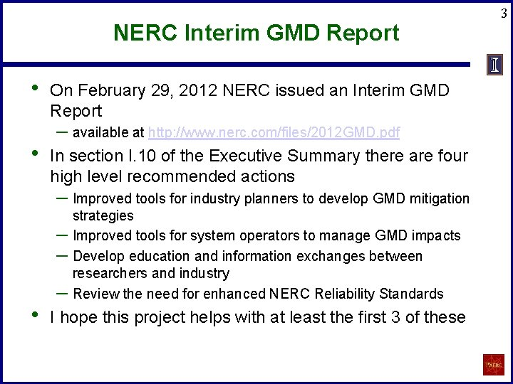 NERC Interim GMD Report • • On February 29, 2012 NERC issued an Interim
