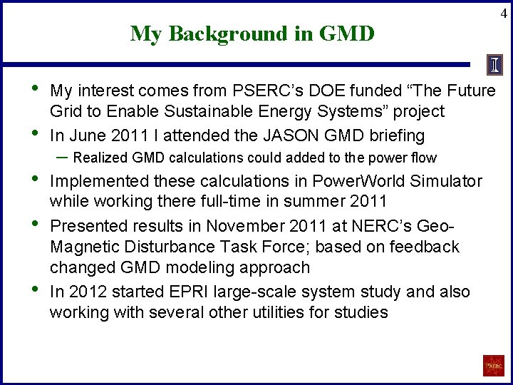 My Background in GMD • • • My interest comes from PSERC's DOE funded