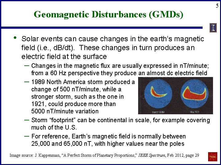 Geomagnetic Disturbances (GMDs) • Solar events can cause changes in the earth's magnetic field
