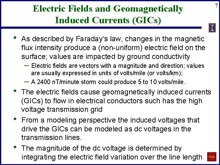 Electric Fields and Geomagnetically Induced Currents (GICs) • As described by Faraday's law, changes