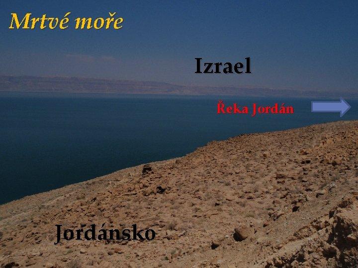 Mrtvé moře Izrael Řeka Jordánsko