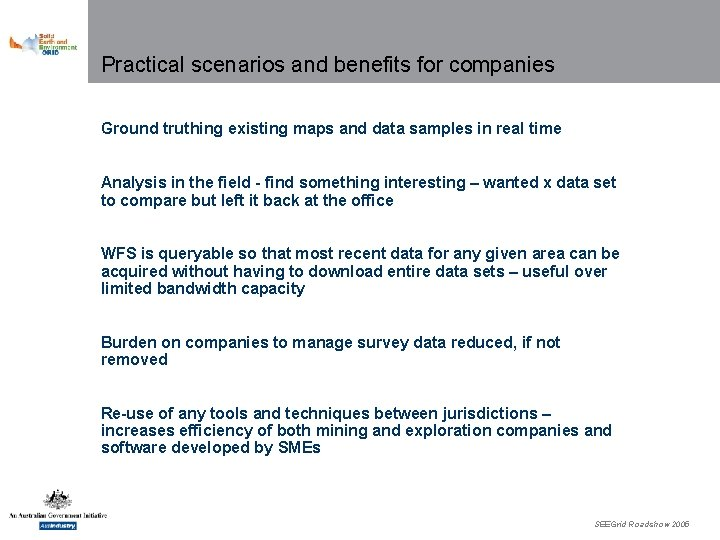 Practical scenarios and benefits for companies Ground truthing existing maps and data samples in