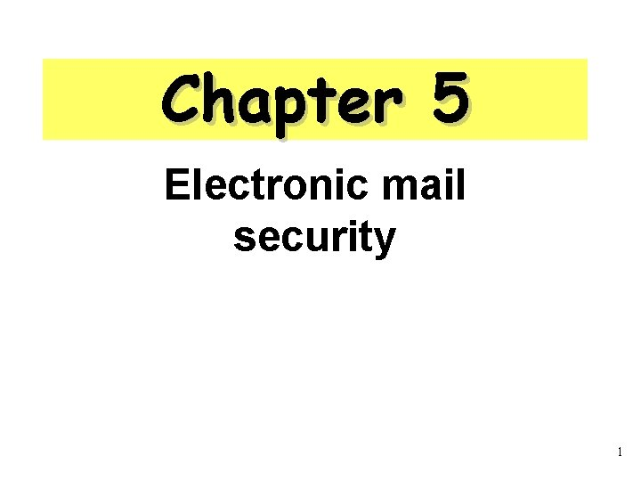 Chapter 5 Electronic mail security 1