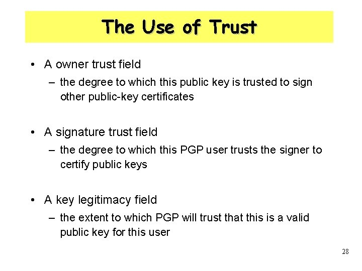 The Use of Trust • A owner trust field – the degree to which
