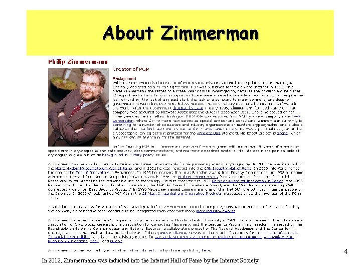About Zimmerman 4 In 2012, Zimmermann was inducted into the Internet Hall of Fame