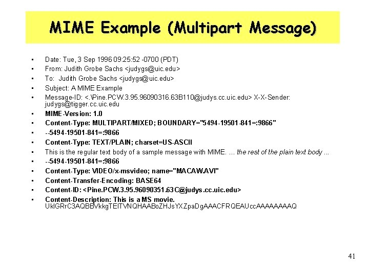 MIME Example (Multipart Message) • • • • Date: Tue, 3 Sep 1996 09: