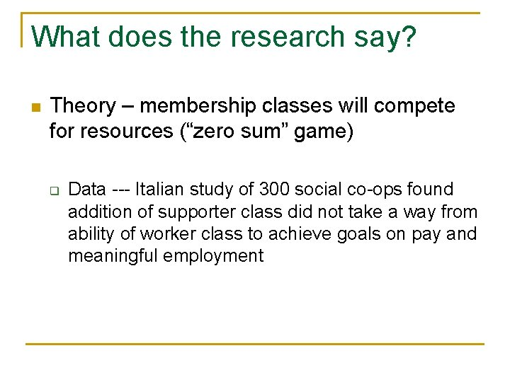 What does the research say? n Theory – membership classes will compete for resources