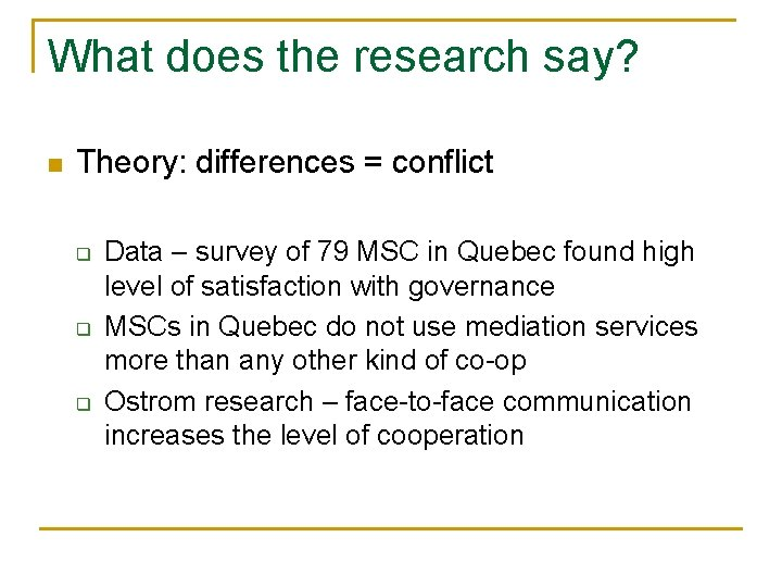 What does the research say? n Theory: differences = conflict q q q Data