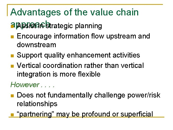 Advantages of the value chain approach. . planning n Assist in strategic Encourage information