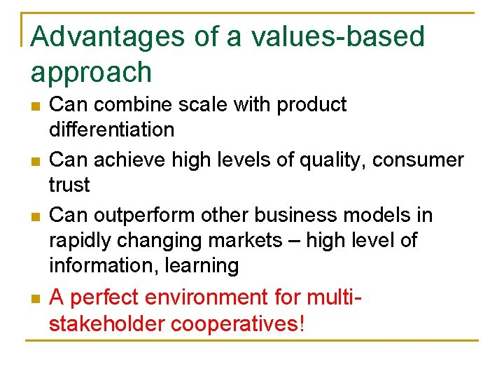 Advantages of a values-based approach n n Can combine scale with product differentiation Can