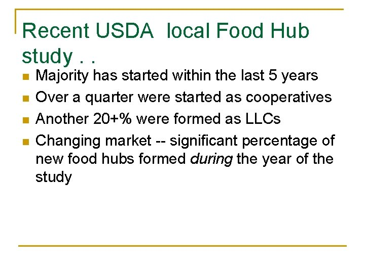Recent USDA local Food Hub study. . n n Majority has started within the