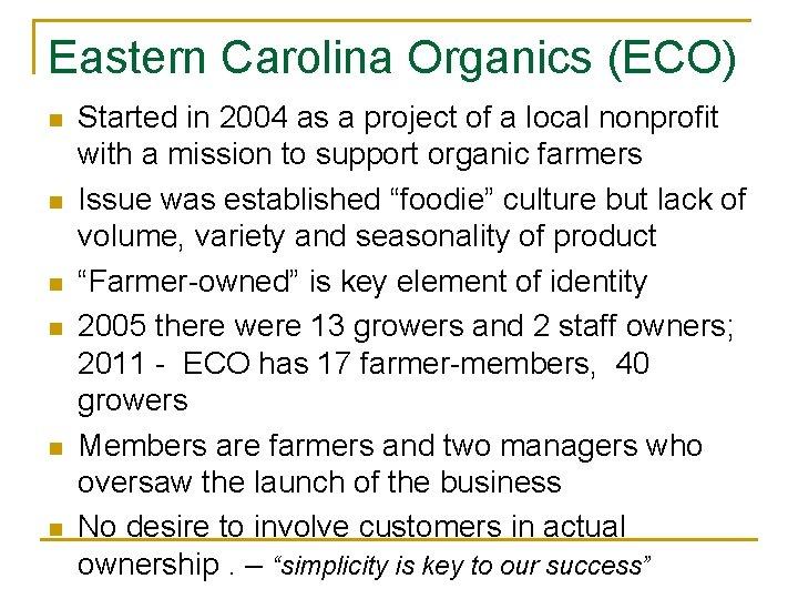 Eastern Carolina Organics (ECO) n n n Started in 2004 as a project of