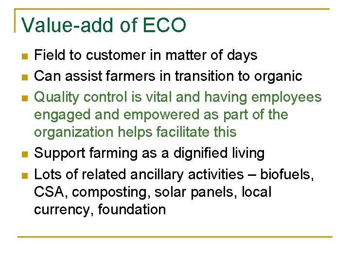 Value-add of ECO n n n Field to customer in matter of days Can