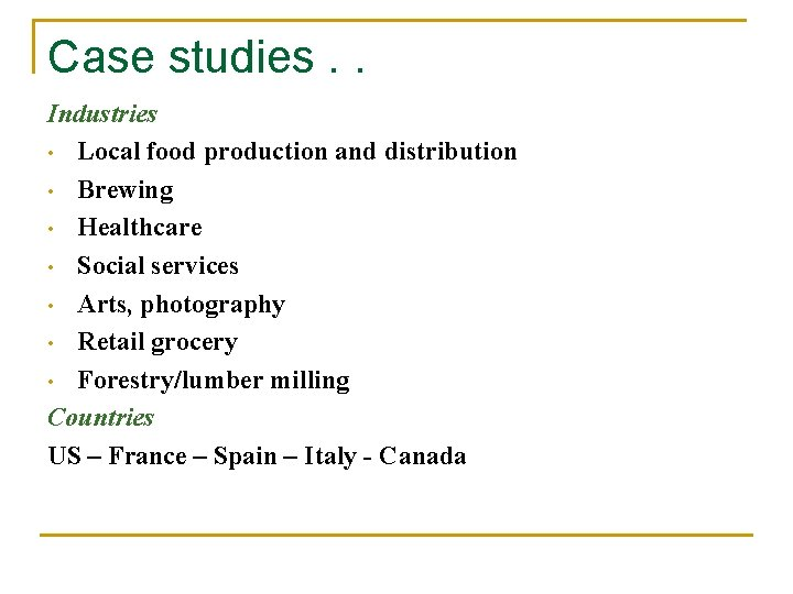 Case studies. . Industries • Local food production and distribution • Brewing • Healthcare