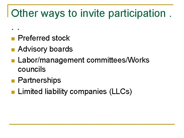 Other ways to invite participation. . . n n n Preferred stock Advisory boards