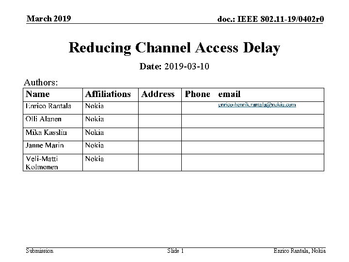 March 2019 doc. : IEEE 802. 11 -19/0402 r 0 Reducing Channel Access Delay