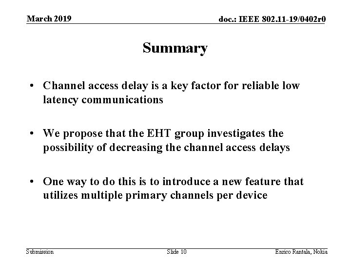 March 2019 doc. : IEEE 802. 11 -19/0402 r 0 Summary • Channel access