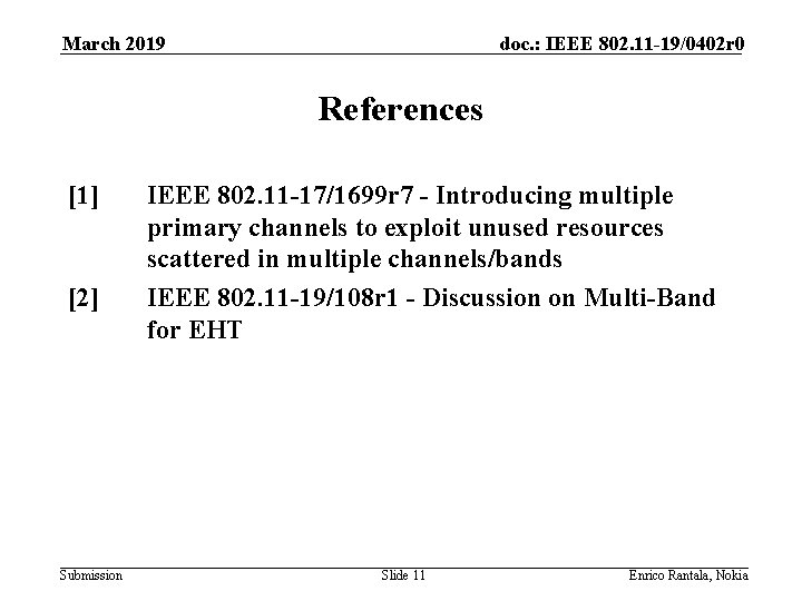 March 2019 doc. : IEEE 802. 11 -19/0402 r 0 References [1] [2] Submission