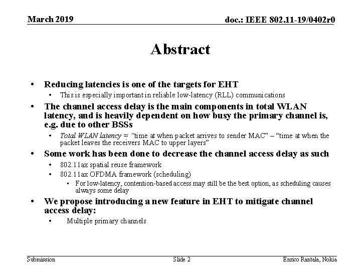 March 2019 doc. : IEEE 802. 11 -19/0402 r 0 Abstract • Reducing latencies