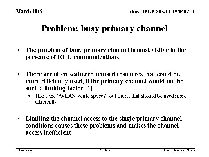 March 2019 doc. : IEEE 802. 11 -19/0402 r 0 Problem: busy primary channel