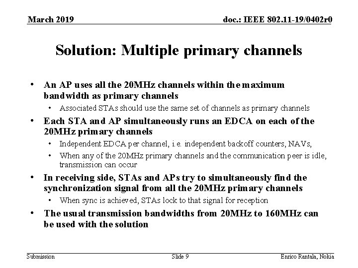 March 2019 doc. : IEEE 802. 11 -19/0402 r 0 Solution: Multiple primary channels
