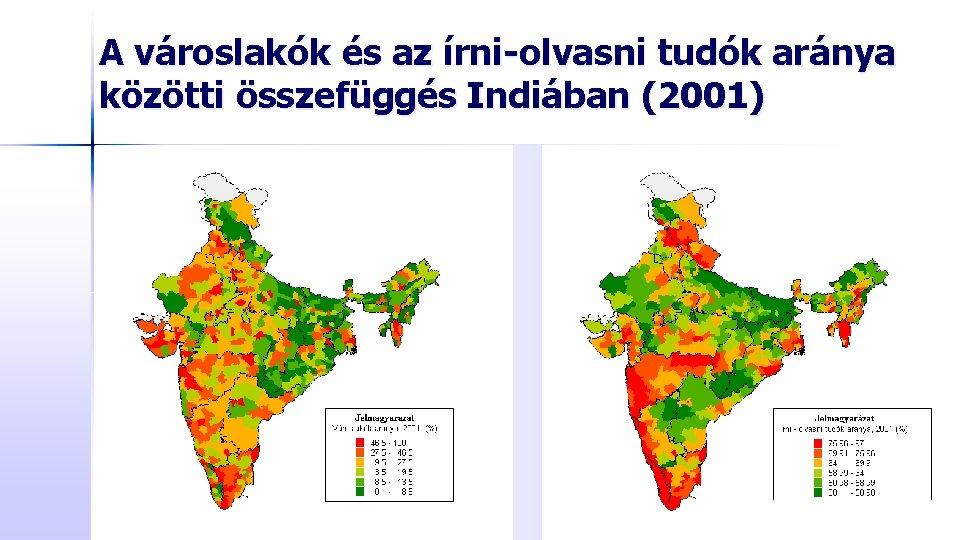 A városlakók és az írni-olvasni tudók aránya közötti összefüggés Indiában (2001)