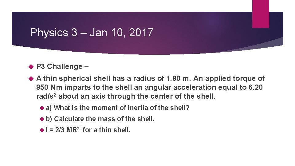Physics 3 – Jan 10, 2017 P 3 Challenge – A thin spherical shell