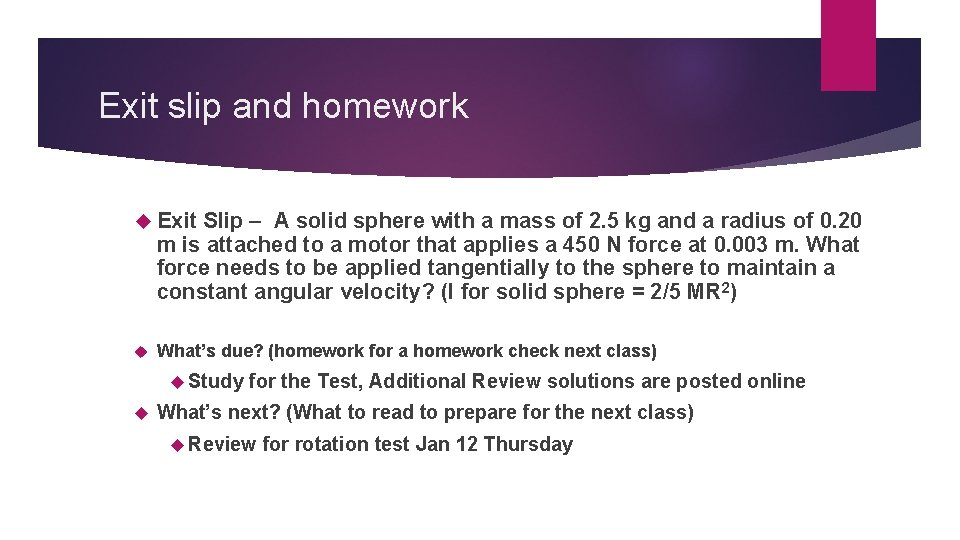 Exit slip and homework Exit Slip – A solid sphere with a mass of