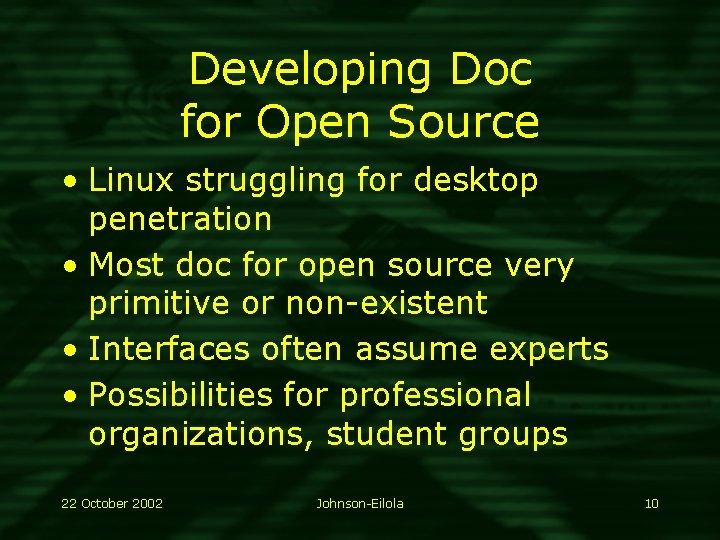 Developing Doc for Open Source • Linux struggling for desktop penetration • Most doc