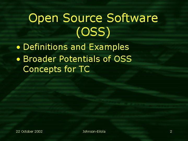 Open Source Software (OSS) • Definitions and Examples • Broader Potentials of OSS Concepts