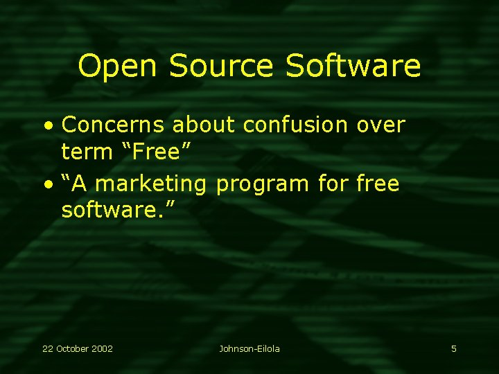 """Open Source Software • Concerns about confusion over term """"Free"""" • """"A marketing program"""
