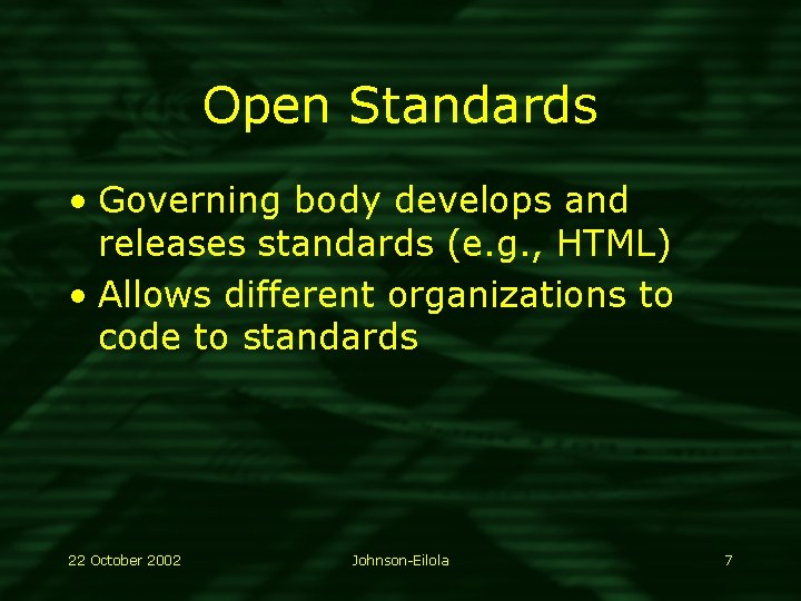Open Standards • Governing body develops and releases standards (e. g. , HTML) •