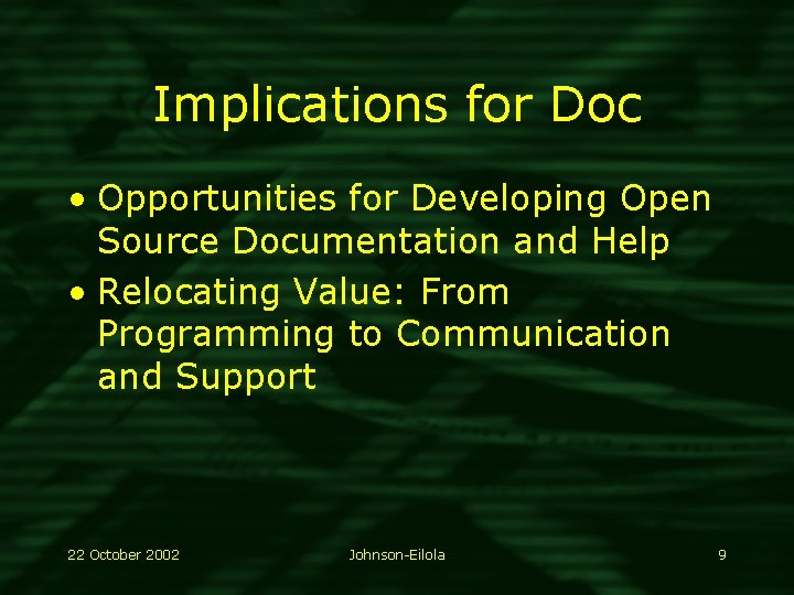 Implications for Doc • Opportunities for Developing Open Source Documentation and Help • Relocating