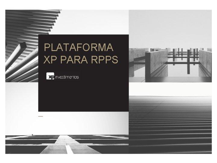 PLATAFORMA XP PARA RPPS