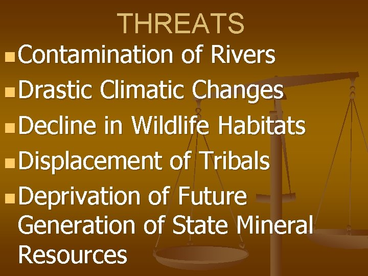 THREATS n Contamination of Rivers n Drastic Climatic Changes n Decline in Wildlife Habitats
