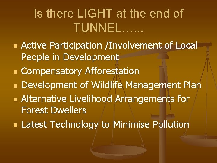 Is there LIGHT at the end of TUNNEL…. . . n n n Active