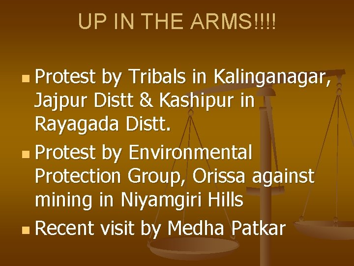 UP IN THE ARMS!!!! n Protest by Tribals in Kalinganagar, Jajpur Distt & Kashipur