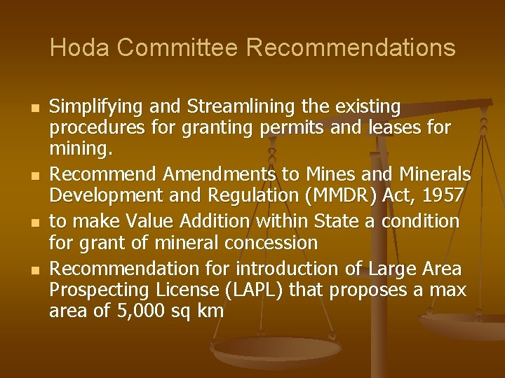 Hoda Committee Recommendations n n Simplifying and Streamlining the existing procedures for granting permits