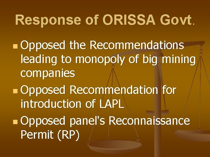 Response of ORISSA Govt. n Opposed the Recommendations leading to monopoly of big mining