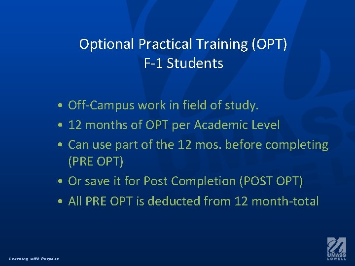 Optional Practical Training (OPT) F-1 Students • Off-Campus work in field of study. •