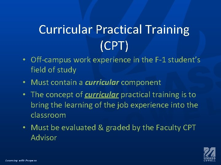Curricular Practical Training (CPT) • Off-campus work experience in the F-1 student's field of