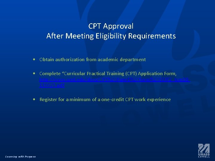 CPT Approval After Meeting Eligibility Requirements • Obtain authorization from academic department • Complete