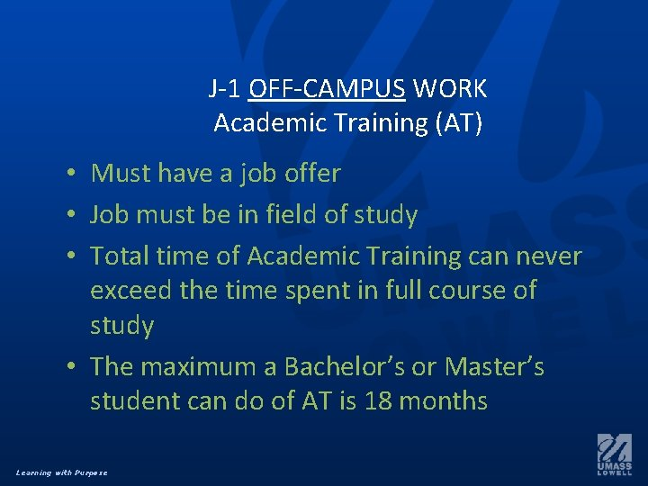 J-1 OFF-CAMPUS WORK Academic Training (AT) • Must have a job offer • Job