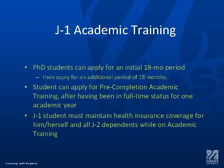 J-1 Academic Training • Ph. D students can apply for an initial 18 -mo